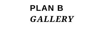 Plan B Gallery